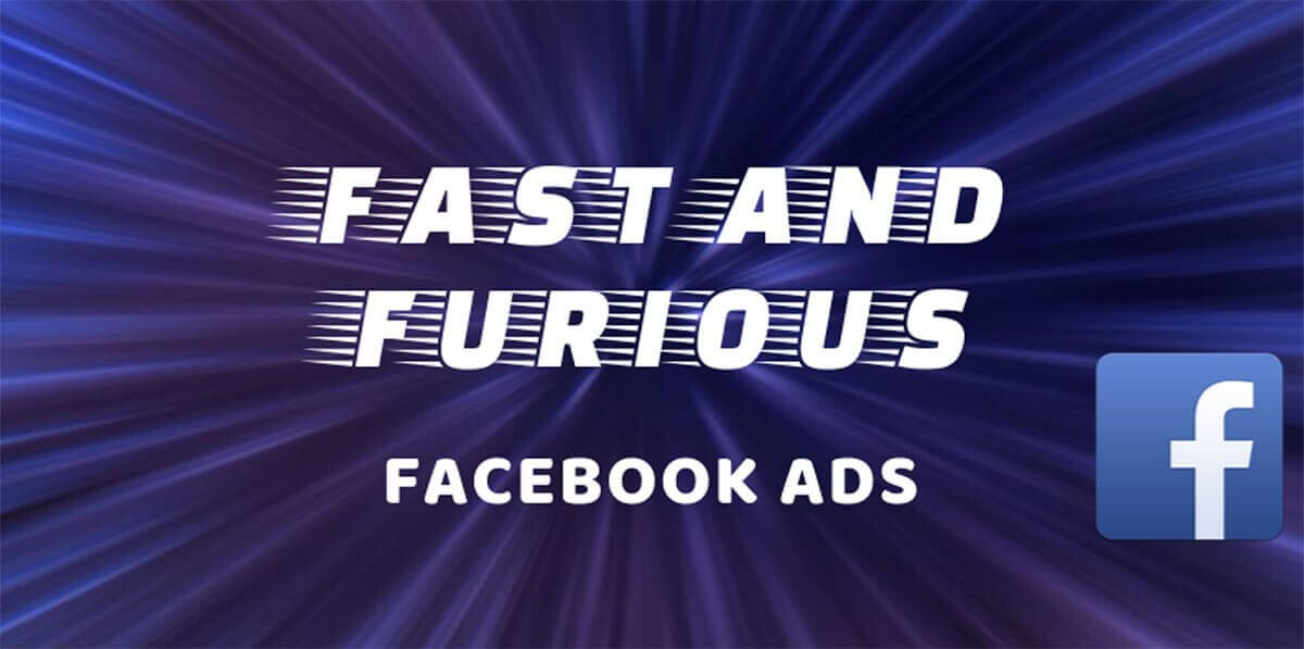 Fast and Furious Facebook Ads Workshop
